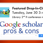UAMS Library Drop In Class Tuesday June 30 3-4pm Google Scholar pros and cons